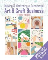 Making & Marketing a Successful Art & Craft Business: A Crafter's Guide