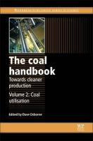 Coal Handbook: Towards Cleaner Production: Volume 2: Coal Utilisation, Volume 2, Coal Utilisation