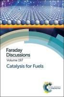 Catalysis for Fuels: Faraday Discussion