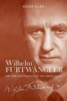 Wilhelm Furtwangler: Art and the Politics of the Unpolitical