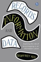 Records, Information and Data: Exploring the role of record keeping in an information culture