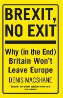 Brexit, No Exit: Why in the End Britain Won't Leave Europe