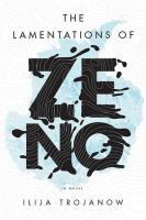 Lamentations of Zeno: A Novel