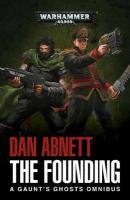Founding: A Gaunt's Ghosts Omnibus