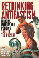 Rethinking Antifascism: History, Memory and Politics, 1922 to the Present