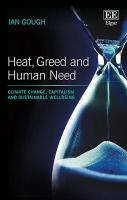 Heat, Greed and Human Need: Climate Change, Capitalism and Sustainable Wellbeing