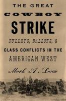 Great Cowboy Strike: Bullets, Ballots & Class Conflicts in the American West