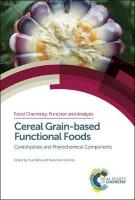 Cereal Grain-based Functional Foods: Carbohydrate and Phytochemical Components