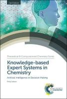 Knowledge-based Expert Systems in Chemistry: Artificial Intelligence in Decision Making 2nd New edition
