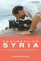 Documenting Syria: Film-making, Video Activism and Revolution