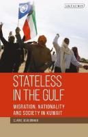 Stateless in the Gulf: Migration, Nationality and Society in Kuwait