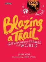 Blazing a Trail: Irish Women Who Changed the World