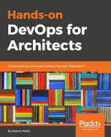 Hands-On DevOps for Architects: Implementing continuous delivery through automation