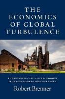Economics of Global Turbulence: The Advanced Capitalist Economies from Long Boom to Long Downturn, 1945-2005 2nd Revised edition