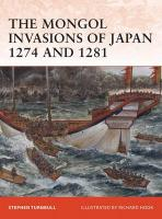 Mongol Invasions of Japan 1274 and 1281