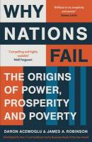 Why Nations Fail: The Origins of Power, Prosperity and Poverty Main