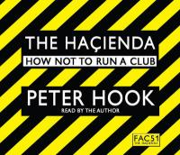 Hacienda Abridged: How Not to Run a Club Abridged edition