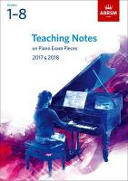 Teaching Notes on Piano Exam Pieces 2017 & 2018, ABRSM Grades 1-8, Grades 1-8