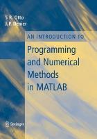 Introduction to Programming and Numerical Methods in MATLAB 2005 ed.