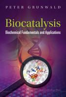 Biocatalysis: Biochemical Fundamentals And Applications: Biochemical Fundamentals and Applications