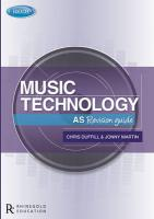 Rhinegold Education: Edexcel AS Music Technology Revision Guide By Jonny Martin & Chris Duffill