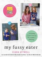 My Fussy Eater: from the UK's number 1 food blog a real mum's 100 easy everyday recipes for   the whole family