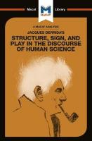 Jacques Derrida's Structure, Sign, and Play in the Discourse of Human Sciences
