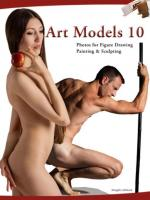 Art Models 10: Photos for Figure Drawing, Painting, and Sculpting