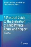 Practical Guide to the Evaluation of Child Physical Abuse and Neglect 3rd ed. 2019