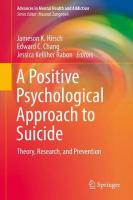 Positive Psychological Approach to Suicide: Theory, Research, and Prevention 1st ed. 2018