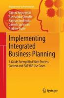 Implementing Integrated Business Planning: A Guide Exemplified With Process Context and SAP IBP Use Cases Softcover reprint of the original 1st ed. 2019