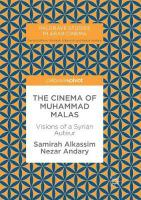 Cinema of Muhammad Malas: Visions of a Syrian Auteur Softcover reprint of the original 1st ed. 2018