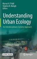 Understanding Urban Ecology: An Interdisciplinary Systems Approach 1st ed. 2019