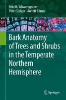 Bark Anatomy of Trees and Shrubs in the Temperate Northern Hemisphere 1st ed. 2019