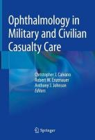 Ophthalmology in Military and Civilian Casualty Care 1st ed. 2019