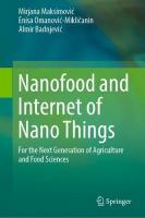 Nanofood and Internet of Nano Things: For the Next Generation of Agriculture and Food Sciences 1st ed. 2019