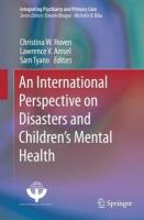 International Perspective on Disasters and Children's Mental Health: An International Perspective 1st ed. 2019