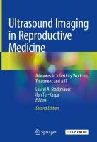 Ultrasound Imaging in Reproductive Medicine: Advances in Infertility Work-up, Treatment and ART 2nd ed. 2019