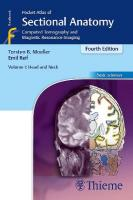 Pocket Atlas of Sectional Anatomy, Volume I: Head and Neck: Computed Tomography and Magnetic Resonance Imaging 4th edition, Volume 1, Head and Neck: Computed Tomography and Magnetic Resonance Imaging