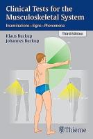 Clinical Tests for the Musculoskeletal System: Examinations - Signs - Phenomena 3rd edition