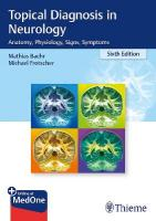 Topical Diagnosis in Neurology: Anatomy, Physiology, Signs, Symptoms 6th New edition