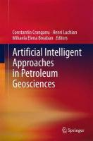 Artificial Intelligent Approaches in Petroleum Geosciences 2015 ed.