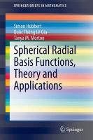 Spherical Radial Basis Functions, Theory and Applications 2015 ed.
