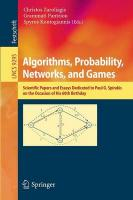 Algorithms, Probability, Networks, and Games: Scientific Papers and Essays Dedicated to Paul G. Spirakis on the Occasion   of His 60th Birthday 2015 1st ed. 2015