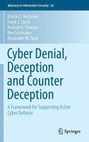 Cyber Denial, Deception and Counter Deception: A Framework for Supporting Active Cyber Defense 2015 1st ed. 2015