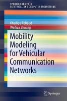 Mobility Modeling for Vehicular Communication Networks 2015 1st ed. 2015