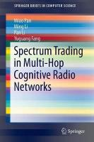Spectrum Trading in Multi-Hop Cognitive Radio Networks 2015 1st ed. 2015