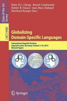 Globalizing Domain-Specific Languages: International Dagstuhl Seminar, Dagstuhl Castle, Germany, October 5-10,   2014, Revised Papers 2015 1st ed. 2015
