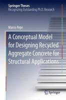 Conceptual Model for Designing Recycled Aggregate Concrete for Structural   Applications 2015 1st ed. 2015