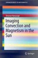 Imaging Convection and Magnetism in the Sun 2015 1st ed. 2015
